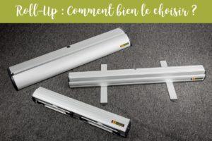Roll up : Comment bien le choisir ?